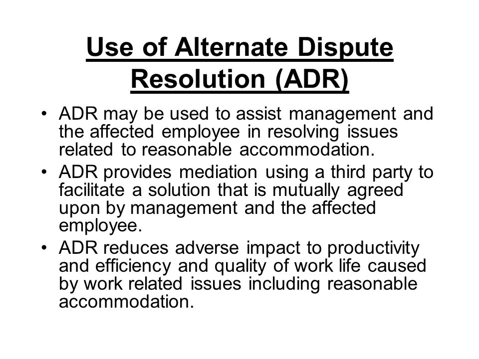 Use of Alternate Dispute Resolution (ADR)