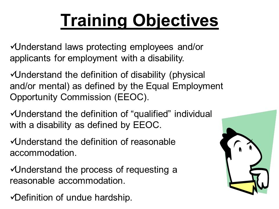 Training Objectives Understand laws protecting employees and/or applicants for employment with a disability.