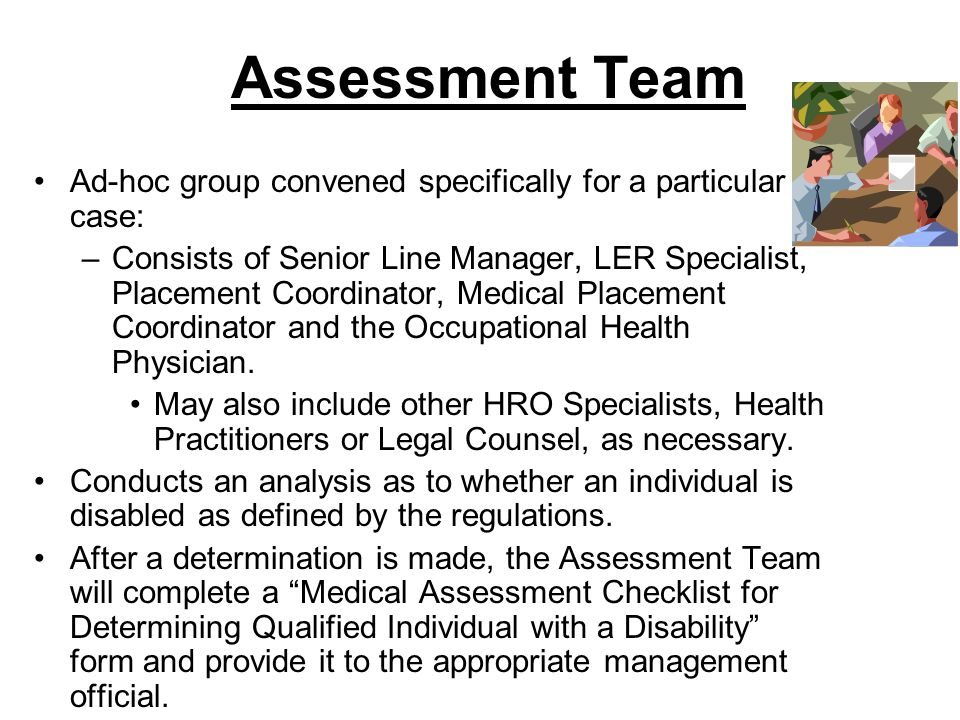 Assessment Team Ad-hoc group convened specifically for a particular case: