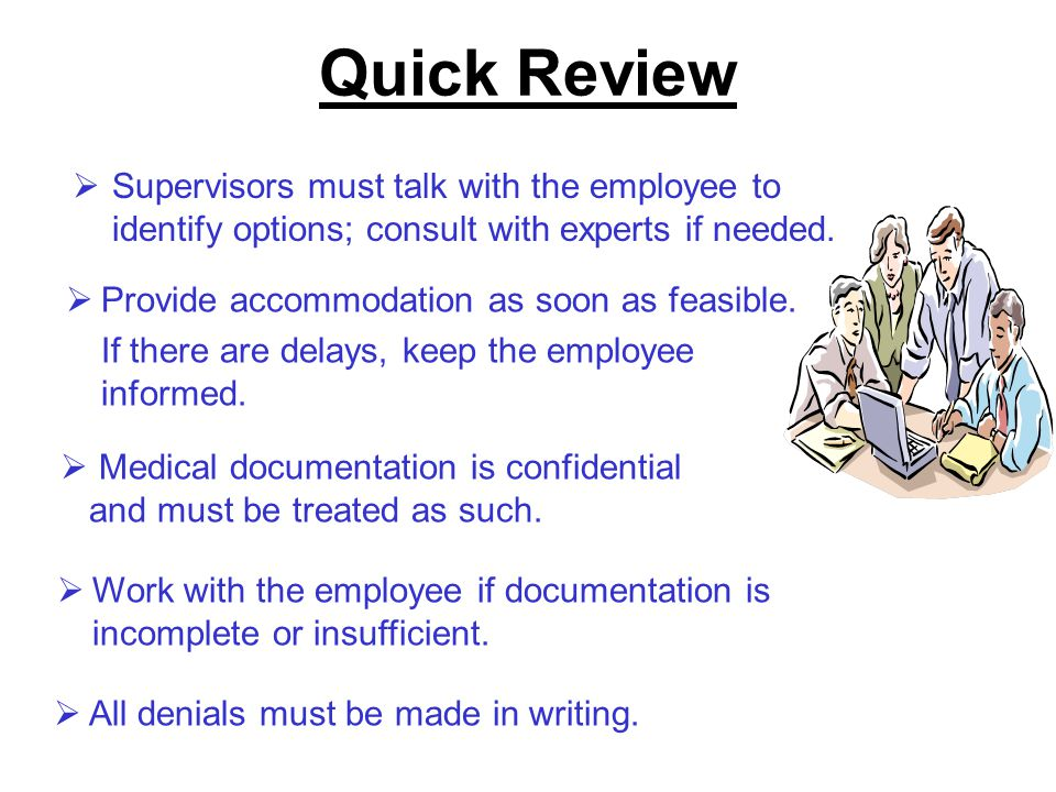 Quick Review Supervisors must talk with the employee to identify options; consult with experts if needed.
