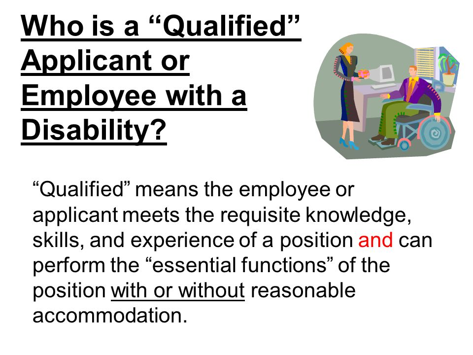 Who is a Qualified Applicant or Employee with a Disability