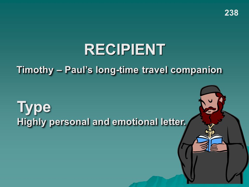 RECIPIENT Type Timothy – Paul's long-time travel companion