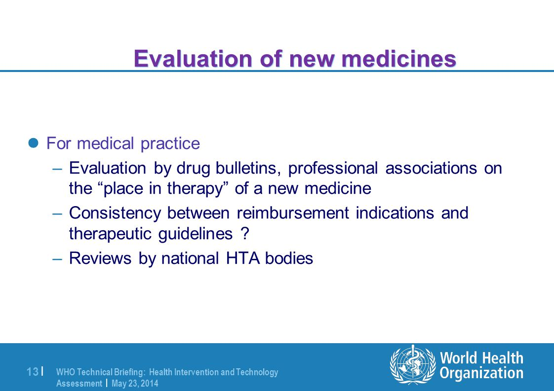 Evaluation of new medicines