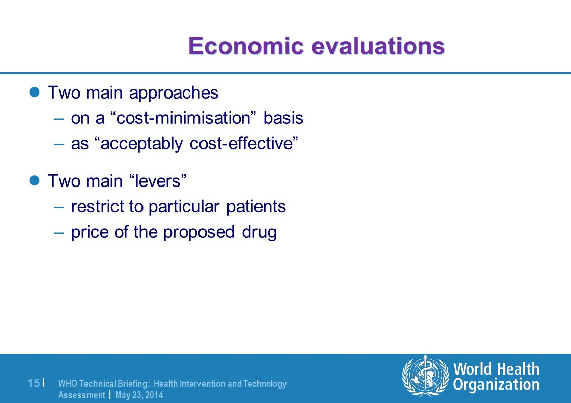 Economic evaluations Two main approaches