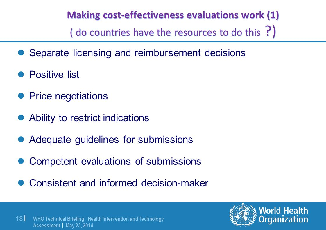 Making cost-effectiveness evaluations work (1) ( do countries have the resources to do this )