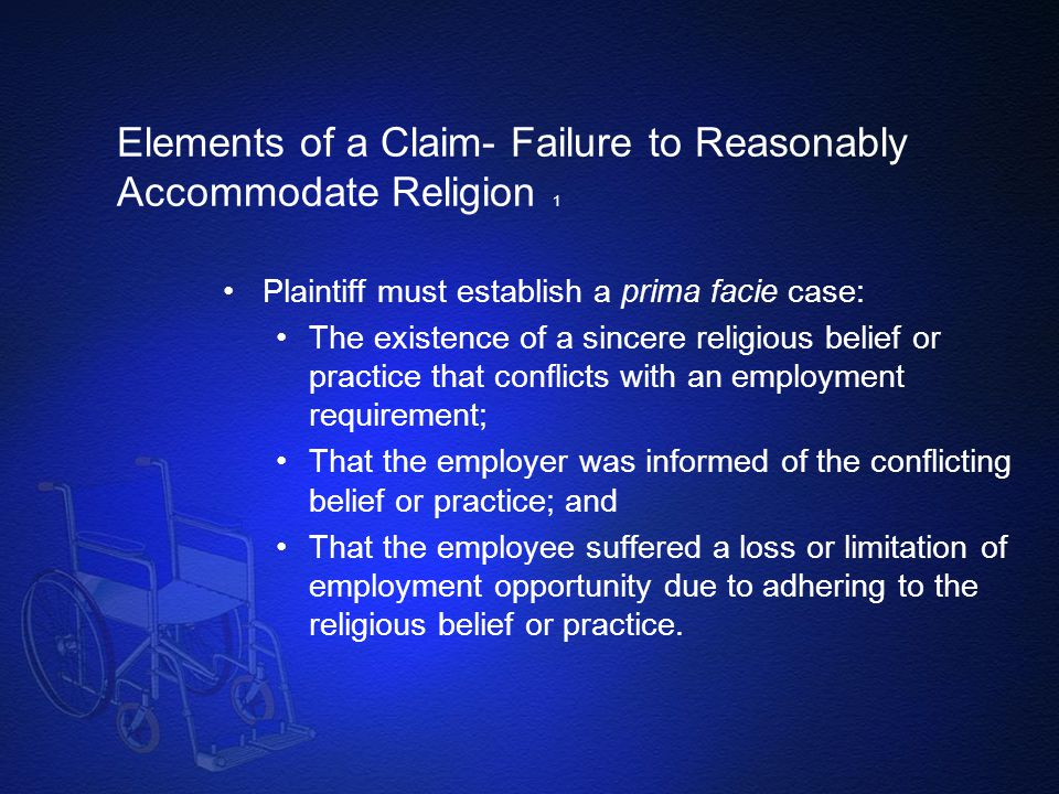 Elements of a Claim- Failure to Reasonably Accommodate Religion 1