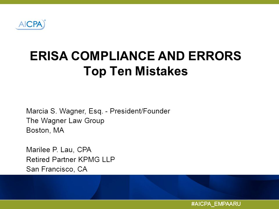 ERISA COMPLIANCE AND ERRORS Top Ten Mistakes