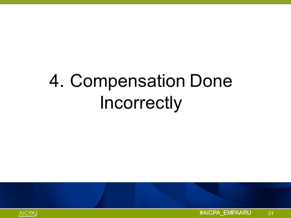 4. Compensation Done Incorrectly