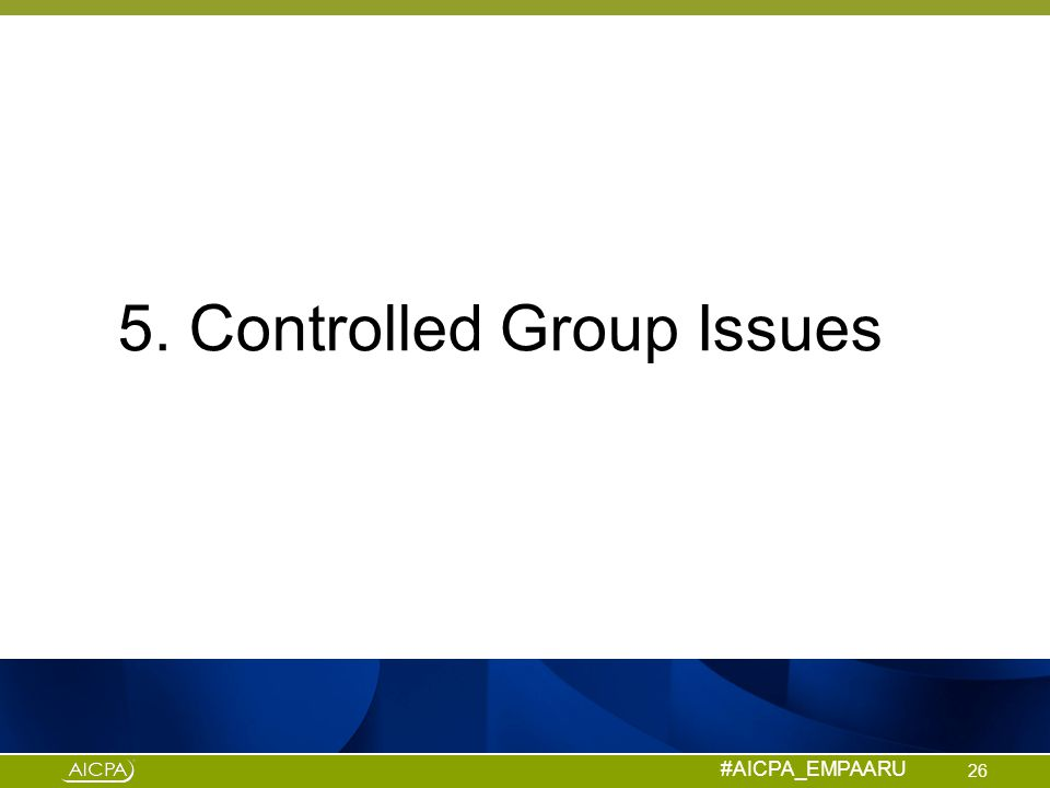 5. Controlled Group Issues