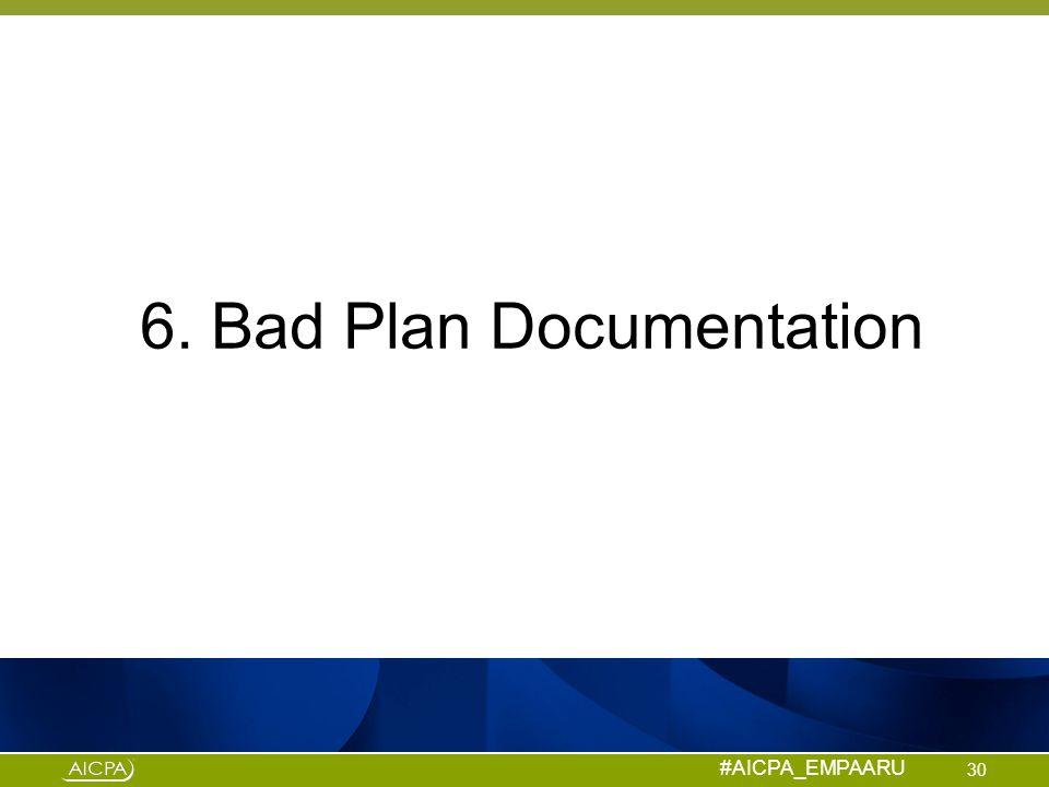 6. Bad Plan Documentation