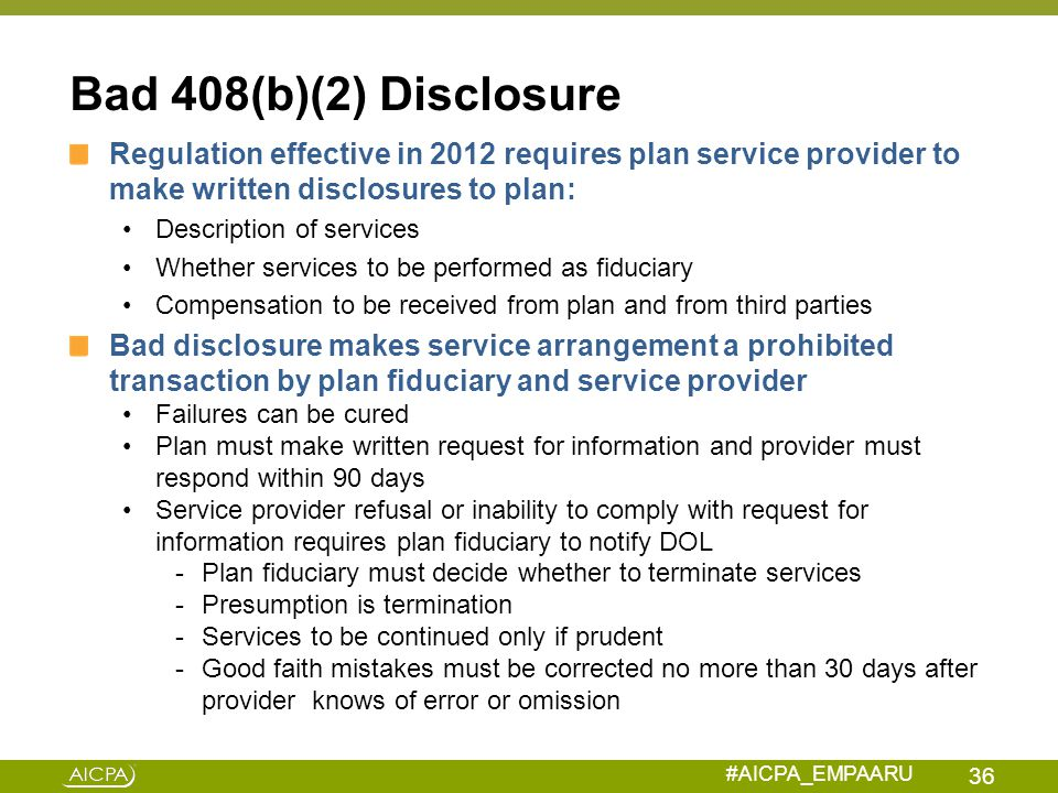 Bad 408(b)(2) Disclosure Regulation effective in 2012 requires plan service provider to make written disclosures to plan: