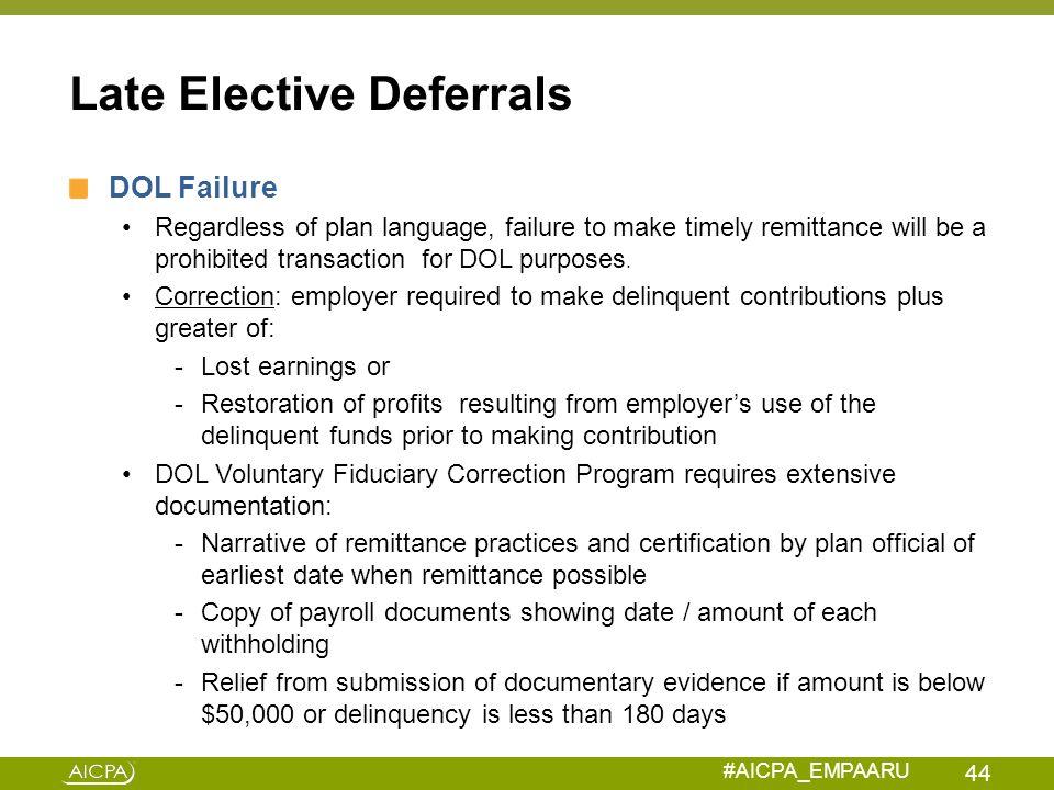 Late Elective Deferrals