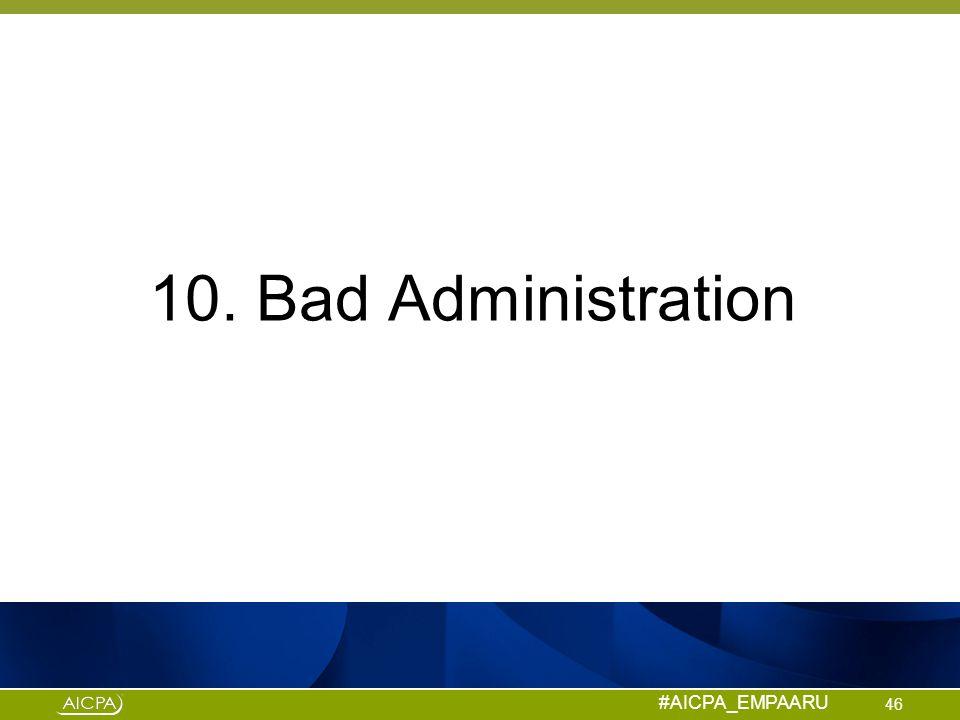 10. Bad Administration