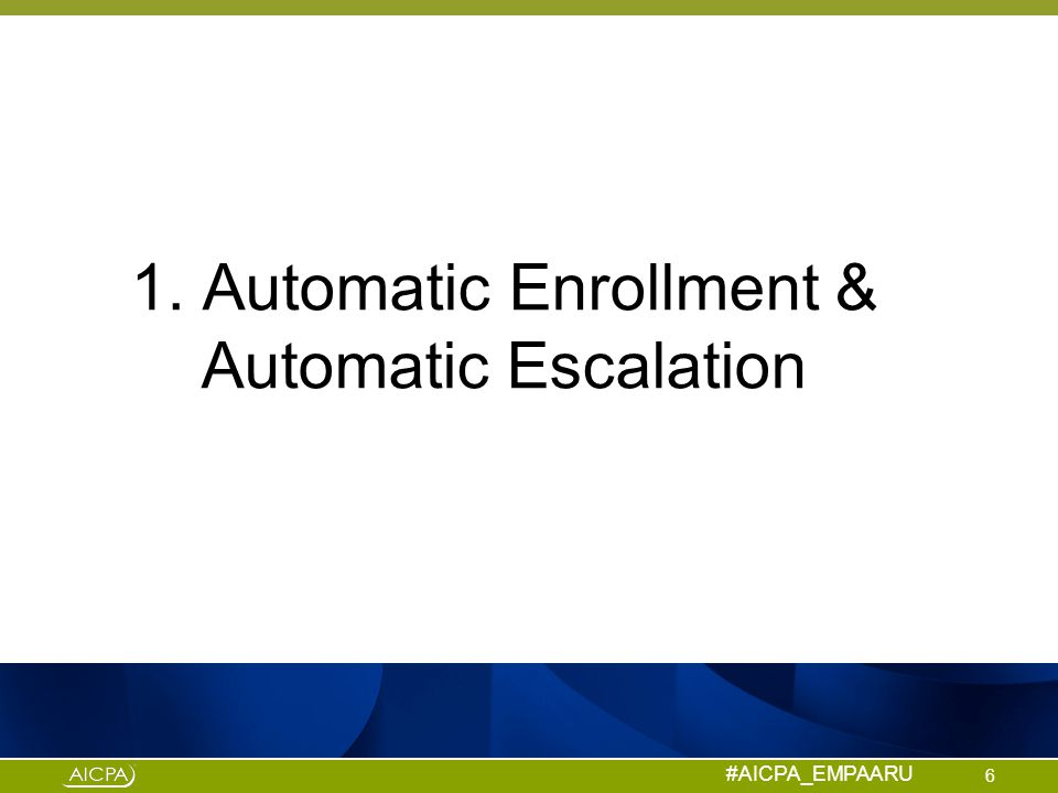 1. Automatic Enrollment & Automatic Escalation