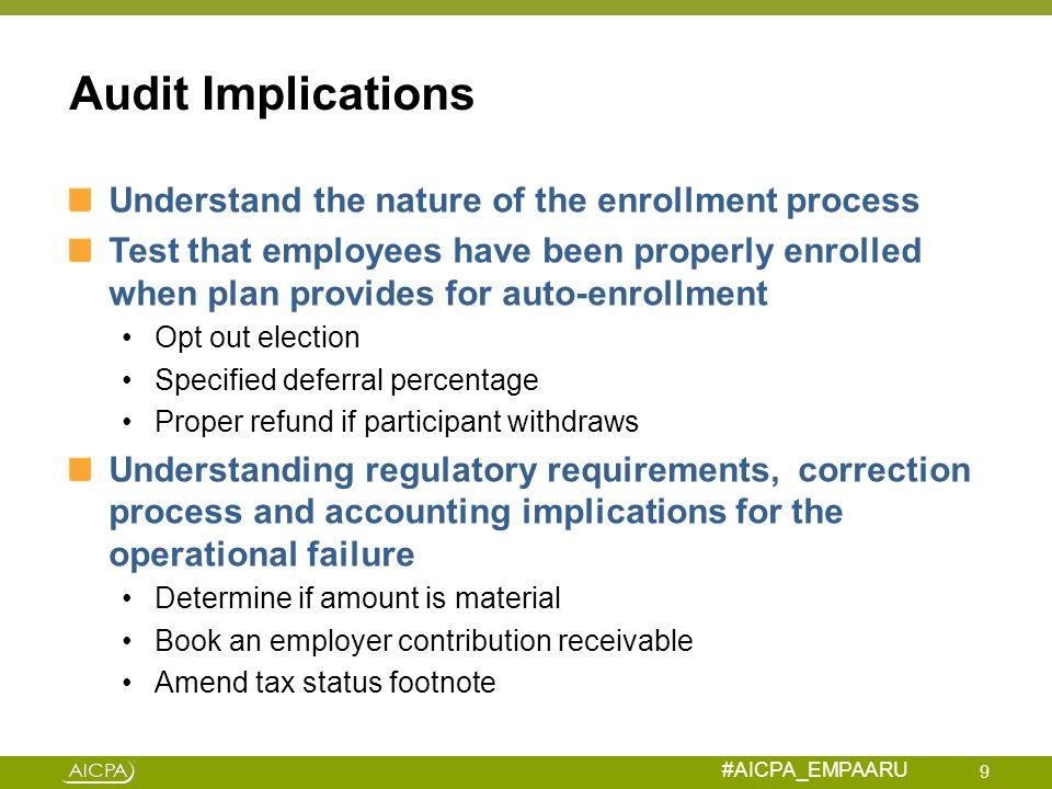 Audit Implications Understand the nature of the enrollment process