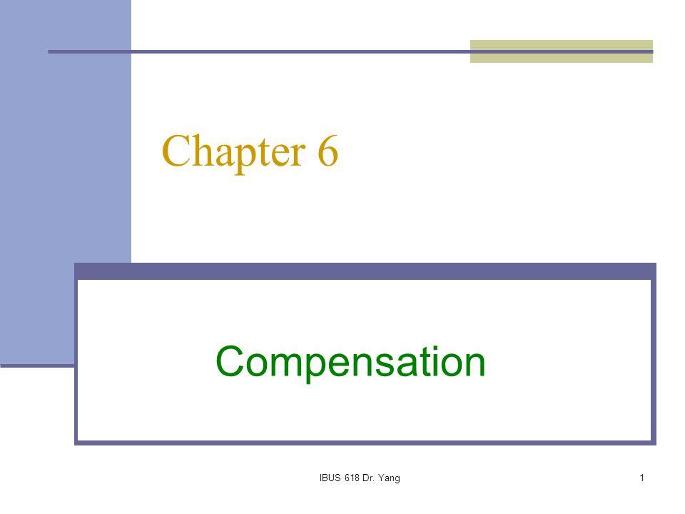 Chapter 6 Compensation IBUS 618 Dr. Yang