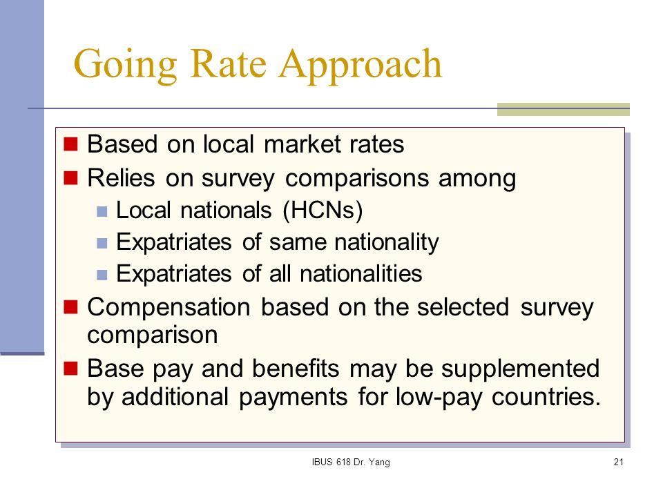 Going Rate Approach Based on local market rates