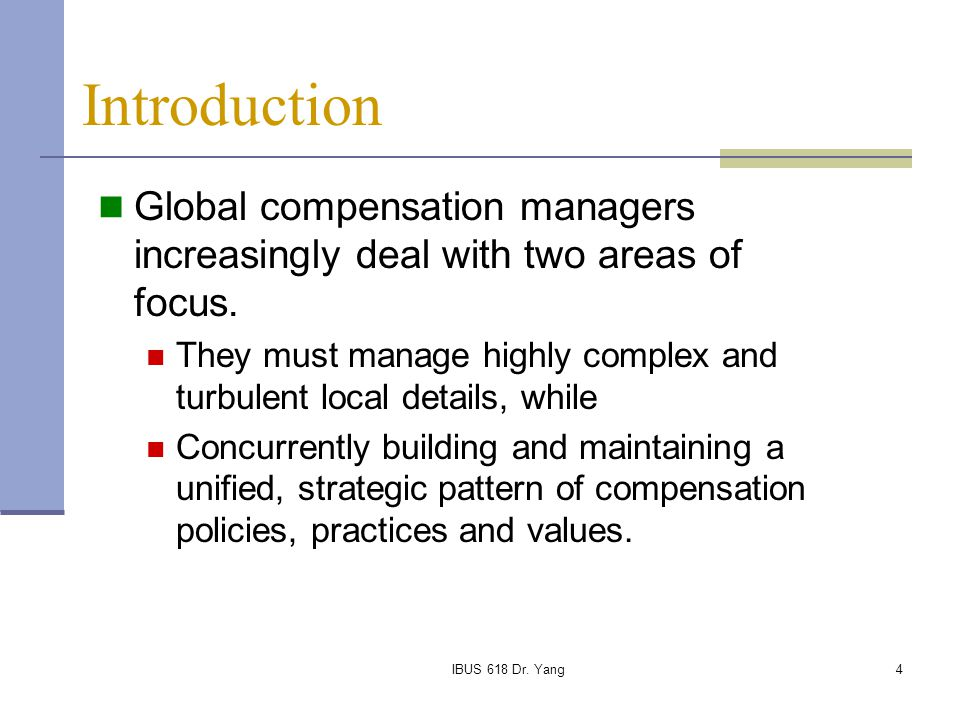Introduction Global compensation managers increasingly deal with two areas of focus.
