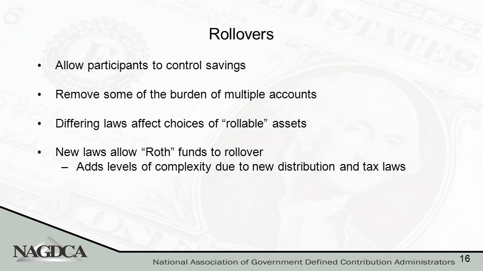 Roth Options Most governmental plans can have Roth plans