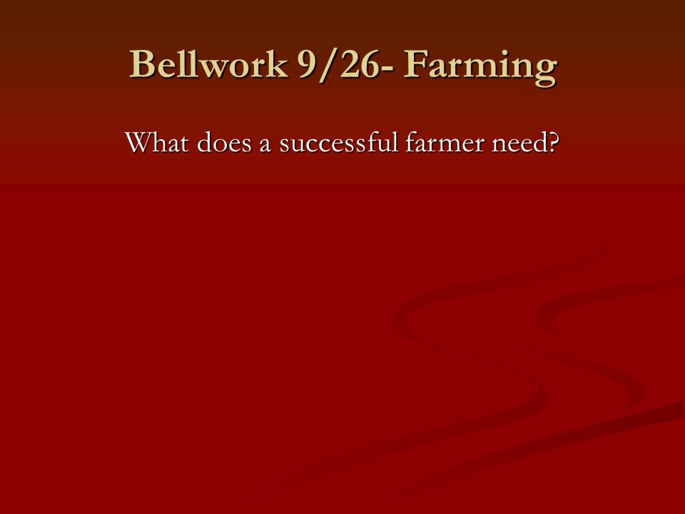What does a successful farmer need