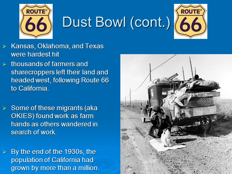 Dust Bowl (cont.) Kansas, Oklahoma, and Texas were hardest hit