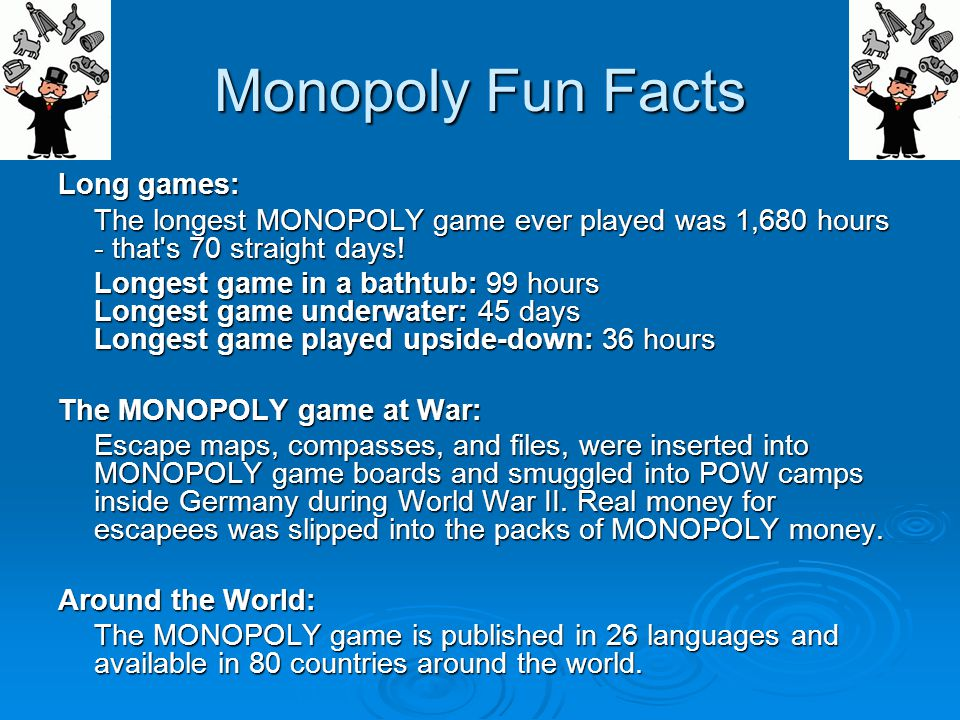 Monopoly Fun Facts Long games: