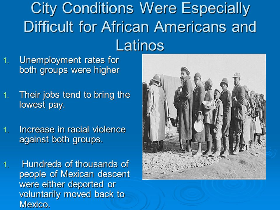 City Conditions Were Especially Difficult for African Americans and Latinos