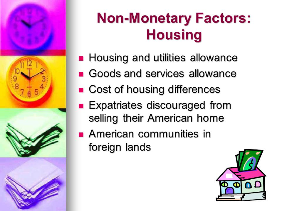 Non-Monetary Factors: Housing