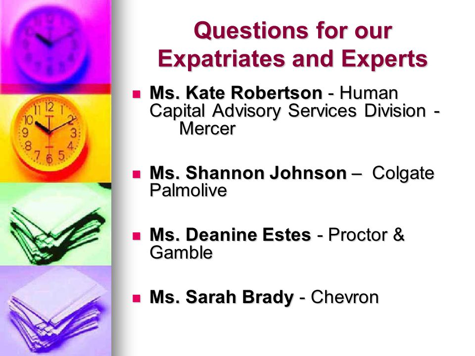 Questions for our Expatriates and Experts