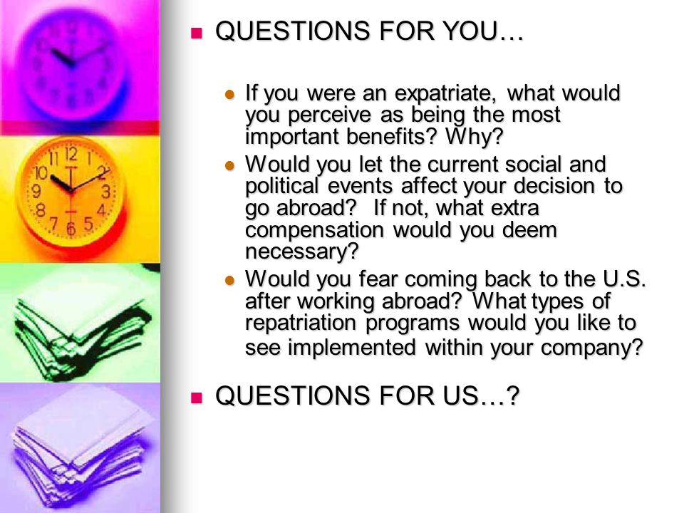 QUESTIONS FOR YOU… QUESTIONS FOR US…