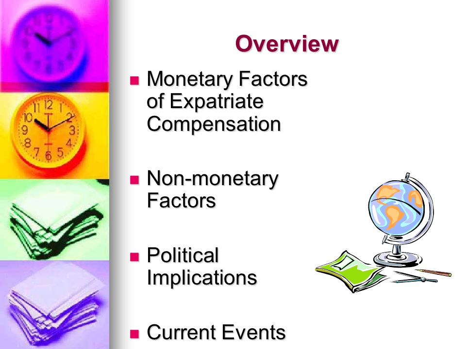 Overview Monetary Factors of Expatriate Compensation