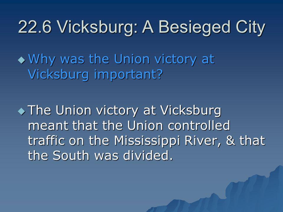 22.6 Vicksburg: A Besieged City