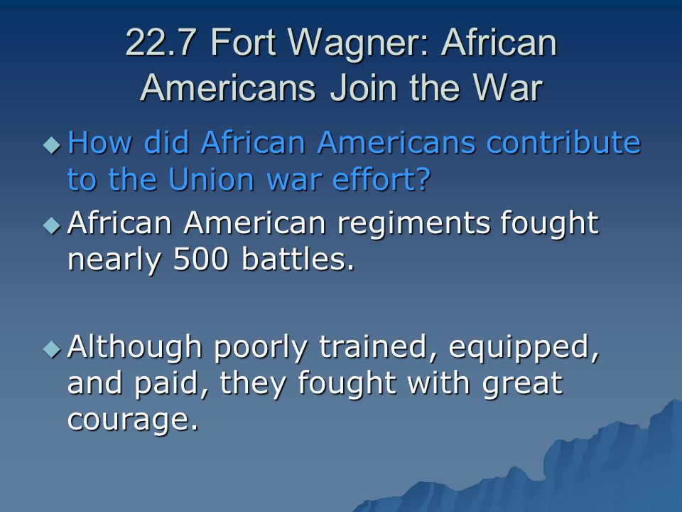 22.7 Fort Wagner: African Americans Join the War