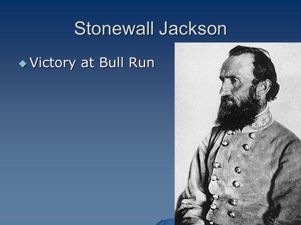 Stonewall Jackson Victory at Bull Run