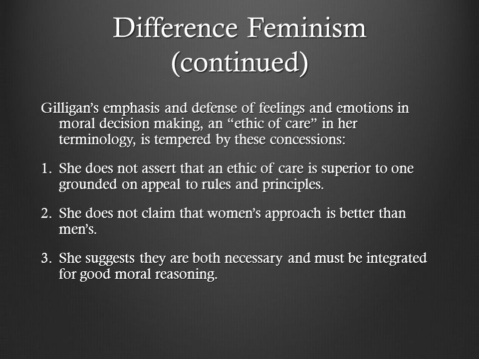 Difference Feminism (continued)