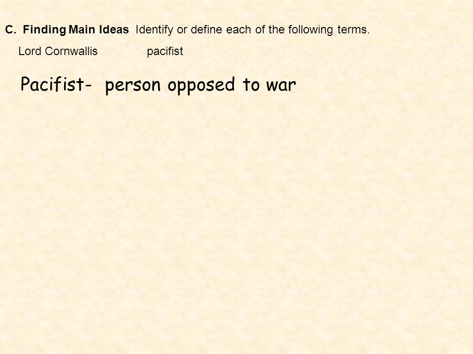 Pacifist- person opposed to war