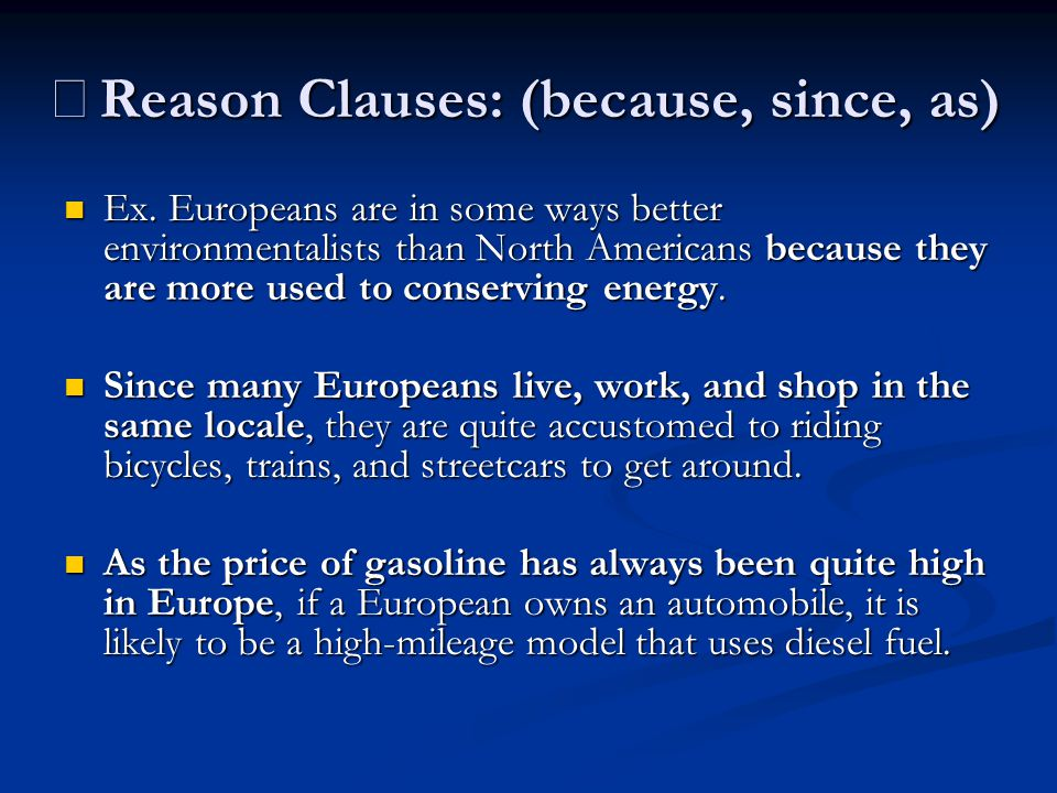 ※Reason Clauses: (because, since, as)