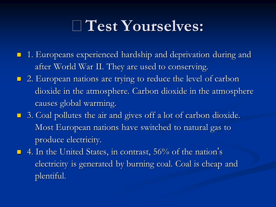※Test Yourselves: 1. Europeans experienced hardship and deprivation during and. after World War II. They are used to conserving.