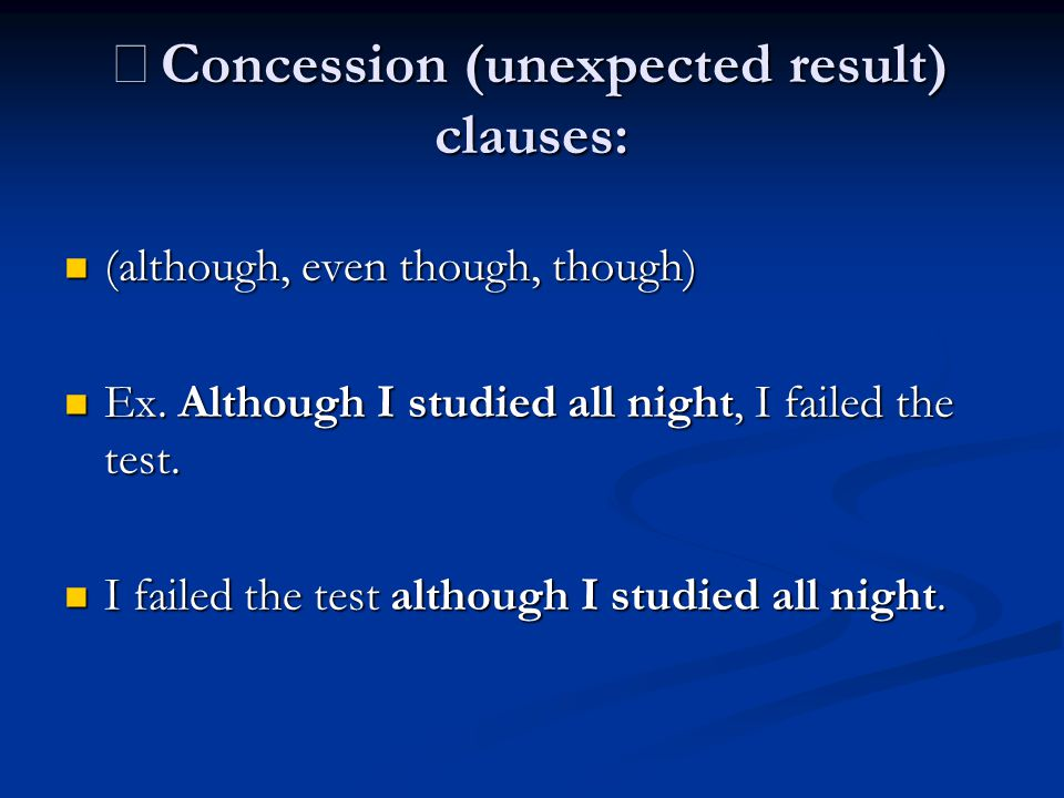 ※Concession (unexpected result) clauses: