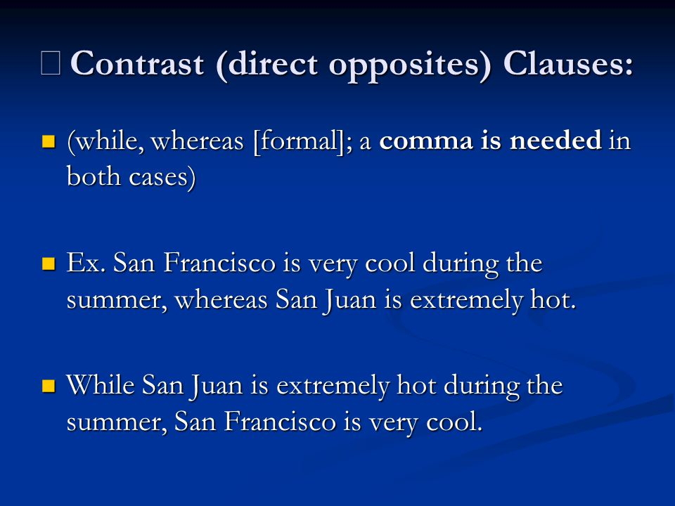 ※Contrast (direct opposites) Clauses: