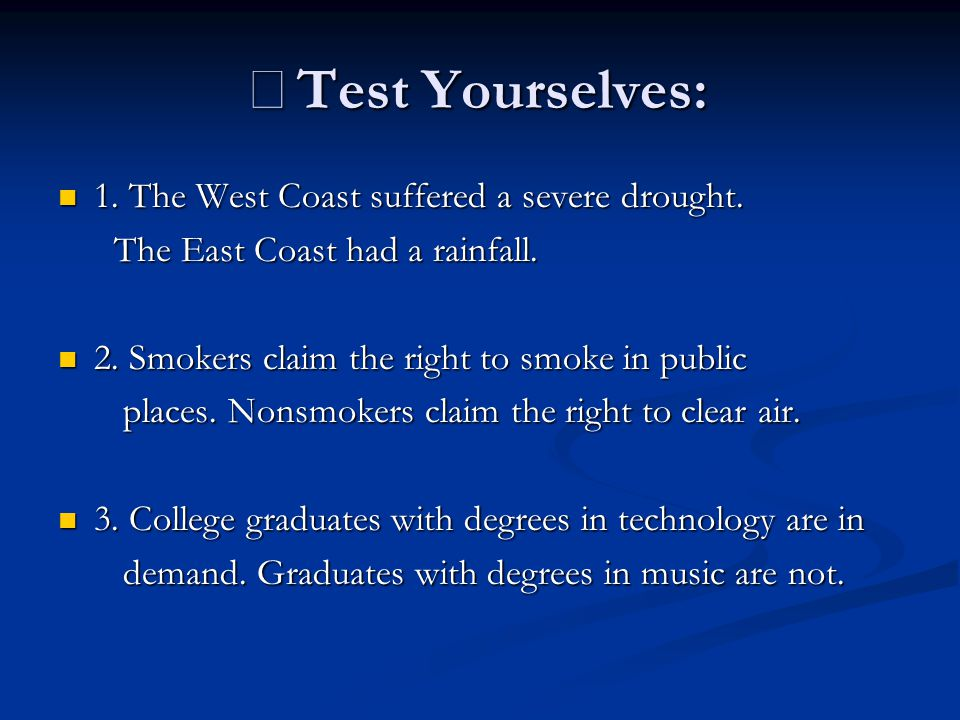 ※Test Yourselves: 1. The West Coast suffered a severe drought.
