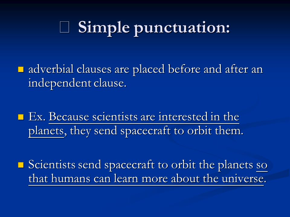 ※ Simple punctuation: adverbial clauses are placed before and after an independent clause.