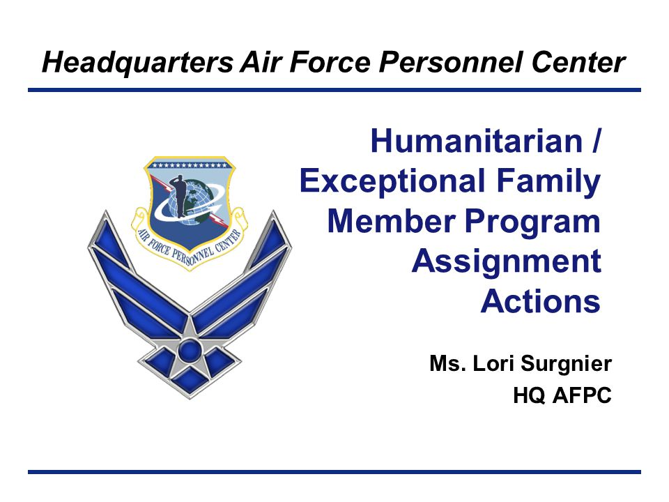 Humanitarian / Exceptional Family Member Program Assignment Actions