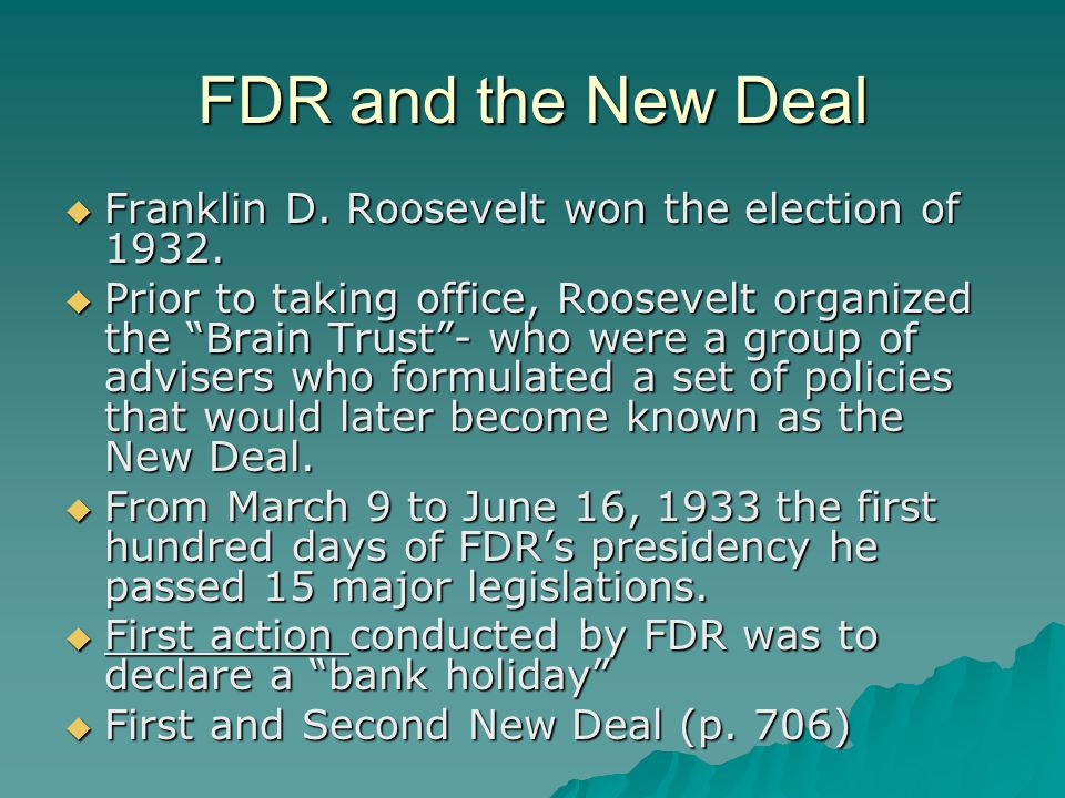 FDR and the New Deal Franklin D. Roosevelt won the election of 1932.