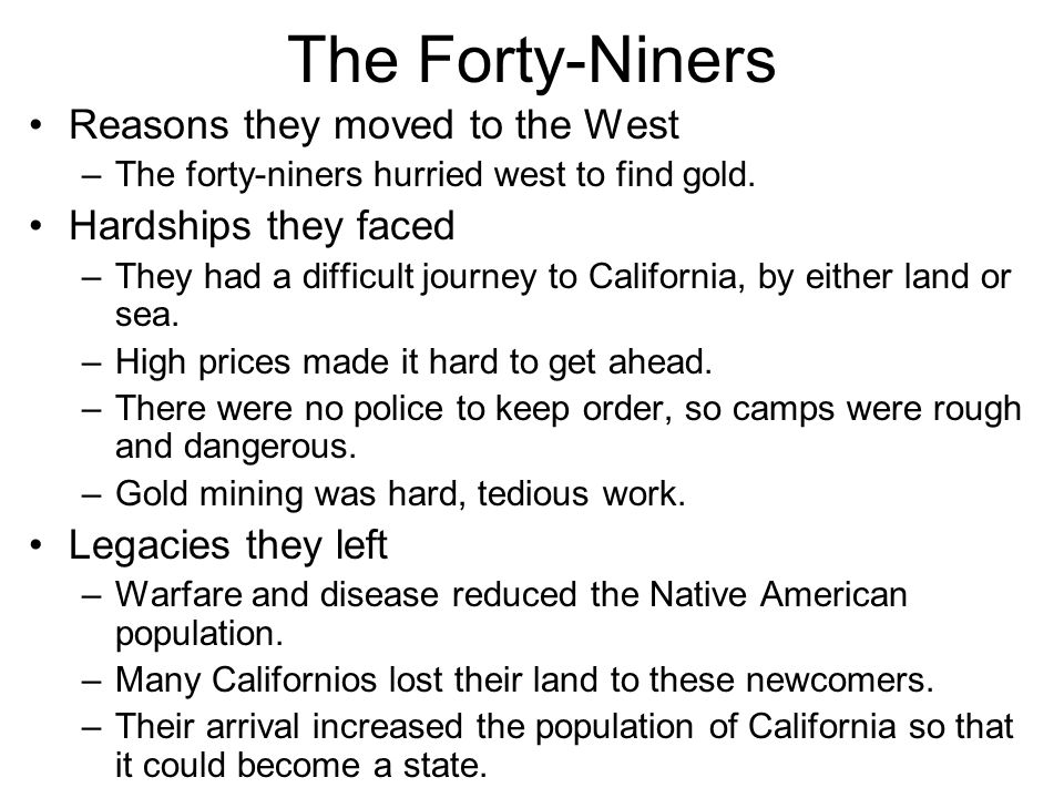 The Forty-Niners Reasons they moved to the West Hardships they faced