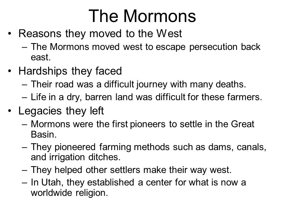 The Mormons Reasons they moved to the West Hardships they faced