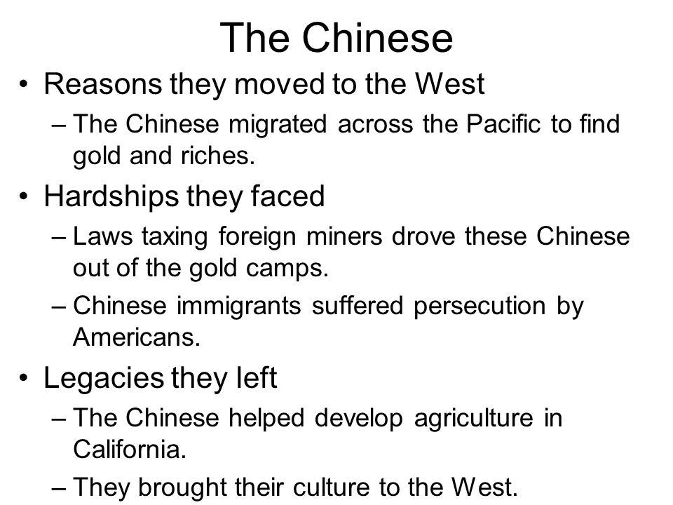 The Chinese Reasons they moved to the West Hardships they faced