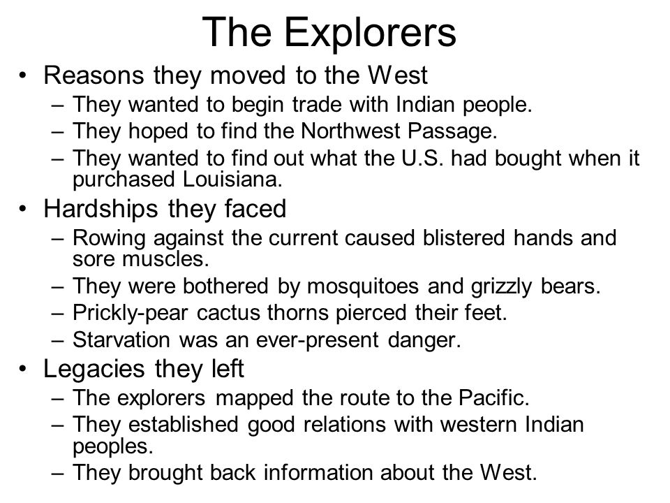 The Explorers Reasons they moved to the West Hardships they faced