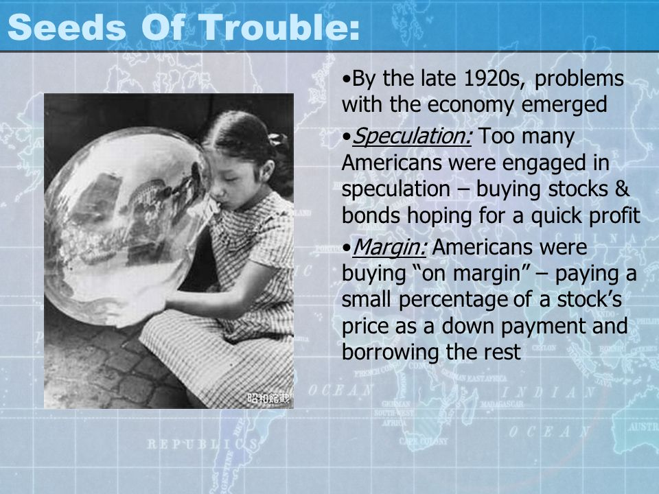 Seeds Of Trouble: By the late 1920s, problems with the economy emerged
