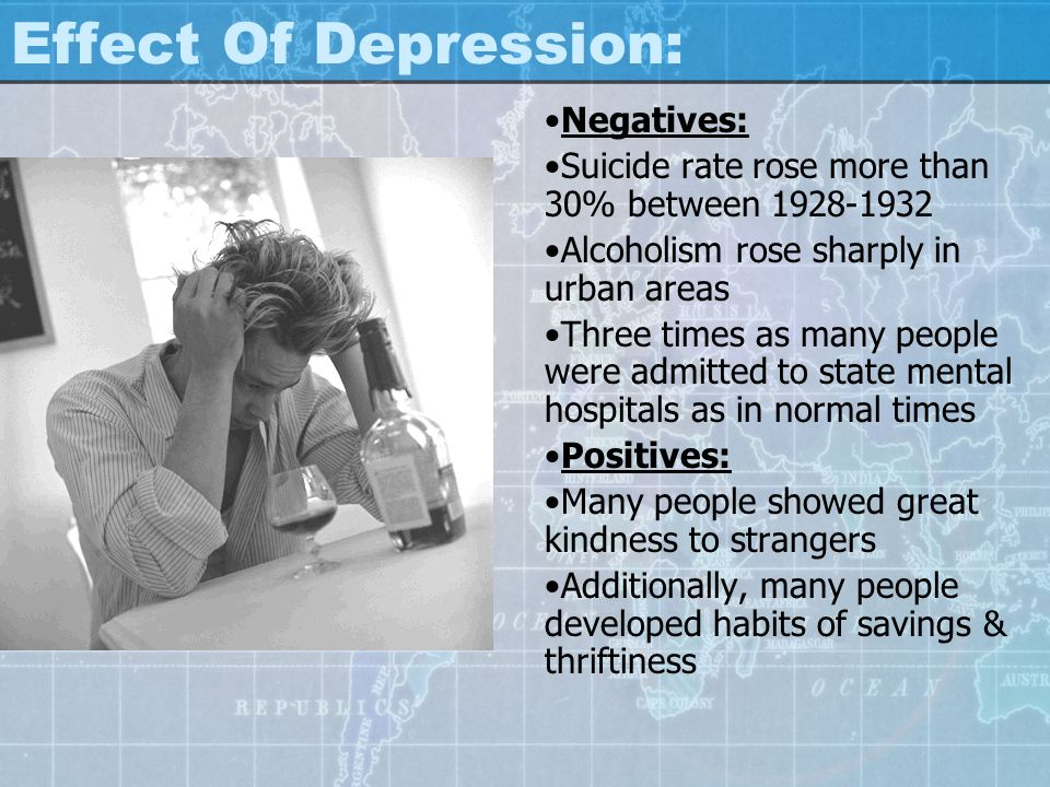 Effect Of Depression: Negatives: